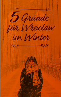 5 Gründe für Wrocław im Winter